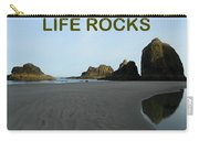 Life Rocks Carry-all Pouch