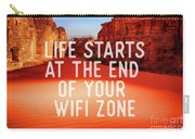Life Starts At The End Of Your Wifi Zone Carry-all Pouch