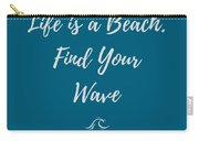 Lifes A Beach Carry-all Pouch
