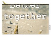 Life's Better Together Starfish Carry-all Pouch
