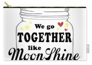 Like Moonshine In A Mason Jar Carry-all Pouch