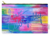 Live Colorfully Carry-all Pouch