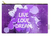 Live Love Dream Purple Grunge Carry-all Pouch