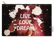 Live Love Dream Urban Grunge Passion Carry-all Pouch