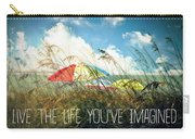 Live The Life You've Imagined Carry-all Pouch