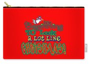 Looks Like Christmas Carry-all Pouch