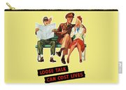Loose Talk Can Cost Lives - World War Two Carry-all Pouch