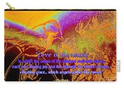 Love Is The Music Carry-all Pouch