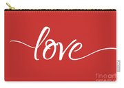 Love More - Part 1 Carry-all Pouch