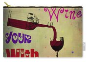 Love The Wine Your With Carry-all Pouch