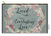 Loved With An Everlasting Love Carry-all Pouch