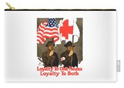 Loyalty To One Means Loyalty To Both Carry-all Pouch by War Is Hell Store
