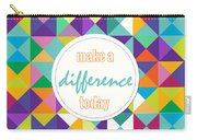 Make A Difference Today Carry-all Pouch