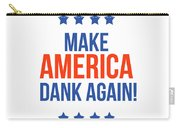 Make America Dank Again- Art By Linda Woods Carry-all Pouch