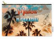 Malibu Is Paradise Carry-all Pouch