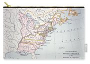 Map Of The Colonies Of North America At The Time Of The Declaration Of Independence Carry-all Pouch by American School