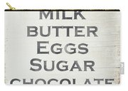 Milk Butter Eggs Chocolate Sign- Art By Linda Woods Carry-all Pouch by Linda Woods