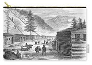 Mining Camp, 1860 Carry-all Pouch