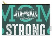 Mom Strong Carry-all Pouch