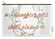 My Daughter - My Baby Girl 2 Carry-all Pouch
