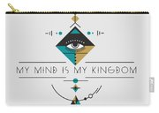 My Kingdom Is My Mind Carry-all Pouch