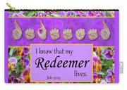 My Redeemer Lives Carry-all Pouch