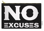No Excuses - Motivational And Inspirational Quote 2 Carry-all Pouch