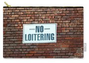 No Loitering Carry-all Pouch