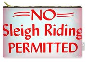 No Sleigh Riding Carry-all Pouch