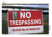 No Trespassing And ... Carry-all Pouch