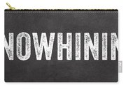 No Whining Hashtag Carry-all Pouch