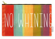 No Whining Carry-all Pouch