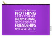 Nothing Lasts Forever Carry-all Pouch