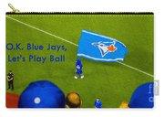 O.k. Blue Jays Let's Play Ball Carry-all Pouch