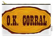O.k. Corral Log Sign Carry-all Pouch