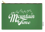 On Mountain Time Carry-all Pouch