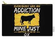 Ox Addiction Funny Farm Animal Lover Carry-all Pouch