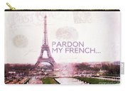 Paris Eiffel Tower Typography Montage Collage - Pardon My French  Carry-all Pouch