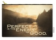 Perfect Is The Enemy Of Good Carry-all Pouch