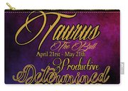Personality Traits Of A Taurus Carry-all Pouch by Mamie Thornbrue