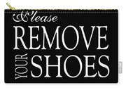 Please Remove Your Shoes Carry-all Pouch