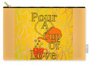 Pour A Cup Of Love - Beverage Art Carry-all Pouch