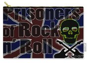 Prisoners Of Rock N Roll Carry-all Pouch