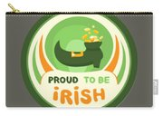 Proud To Be Irish Carry-all Pouch