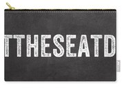 Put The Seat Down Carry-all Pouch