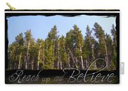Reach Up And Believe Carry-all Pouch