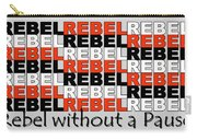 Rebel Without A Pause Carry-all Pouch