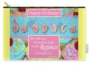 Rejoice And Be Glad Happy Birthday Carry-all Pouch