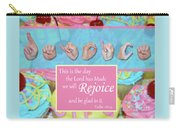 Rejoice And Be Glad Carry-all Pouch