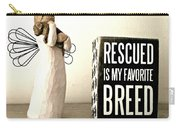 Rescued Is My Favorite Breed And The Angel Carry-all Pouch